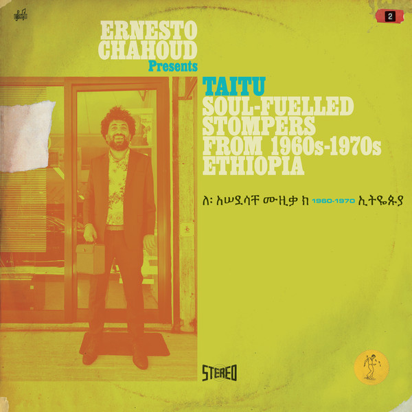 Various – Ernesto Chahoud – Taitu (Soul-Fuelled Stompers From 1960s-1970s Ethiopia) Folk Jazz/Soul Music Album Compilation