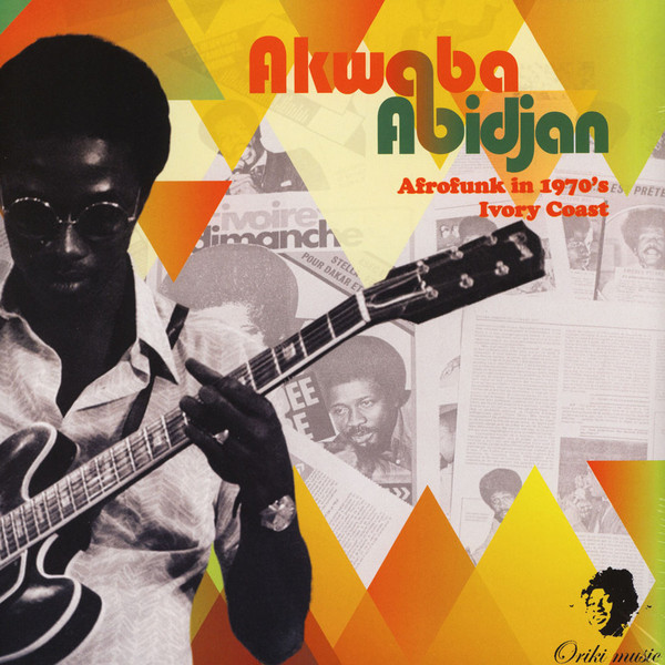 Various – Akwaba Abidjan – Afrofunk In 1970's Ivory Coast : African Afrobeat Funk Soul Music Album Compilation