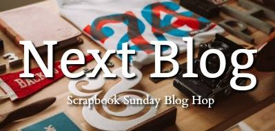 Scrapbook Sunday Blog Hop Next Button