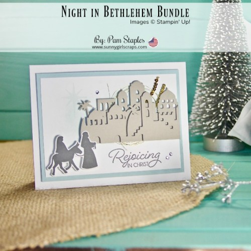 Handmade Card by Pam Staples, SunnyGirlScraps featuring the Night In Bethlehem Bundle from Stampin' Up! You can order yours today and start making the same amazing card. For details, go to sunnygirlscraps.com #sunnygirlscraps #handmadecard #cards #diy #stampinup #nightinbethlehem #jesus #christiancrafts #crafts #craft #papercraft #papercrafts #smallbusiness #ordertoday