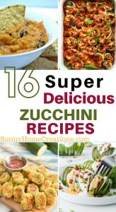 16 Super Delicious Zucchini Recipes to help you use your summer zucchini garden bounty