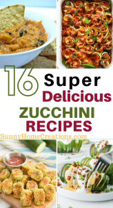 16 Super Delicious Zucchini Recipes to help you use your summer zucchini garden bounty