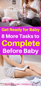 Getting ready for baby More tasks to complete before baby arrives