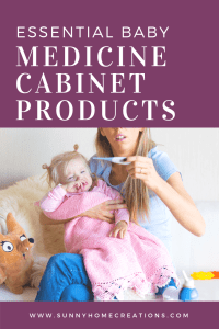 Must haves baby medicine cabinet products.