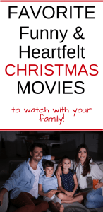 Favorite Funny & Heartfelt Christmas Movies to watch with your family.
