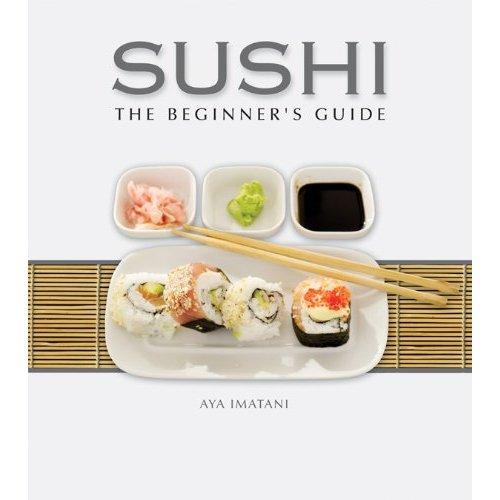 Sushi: The Beginner's Guide