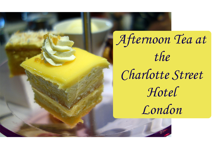 Charlotte Street Hotel Afternoon Tea London
