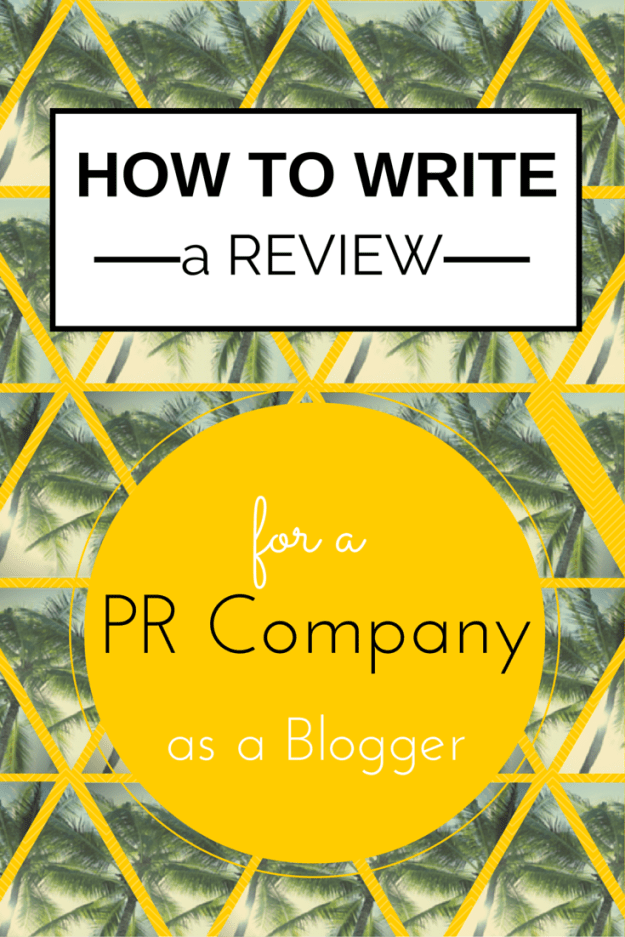 how-to-write-a-review-for-a-pr-company-as-a-blogger