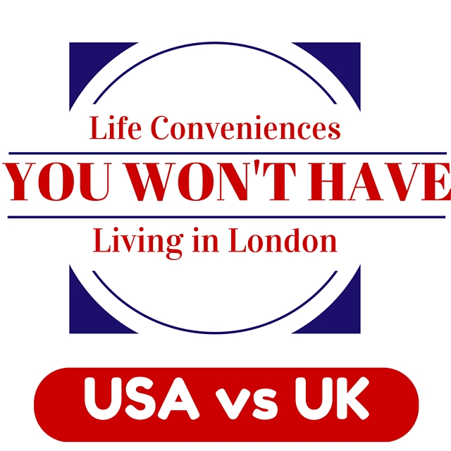 USA vs UK- 5 Life Conveniences You Won't Have!