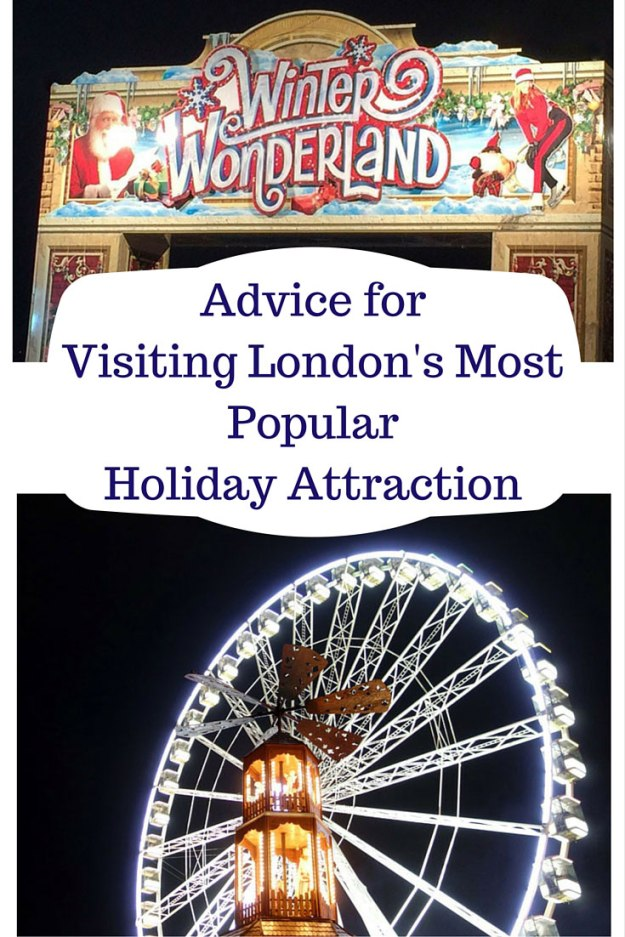 Advice for Visiting Winter Wonderland in London, Hyde Park the most popular London holiday attraction