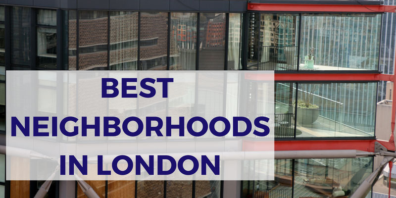 Best Places to Live in London (Neighborhoods)