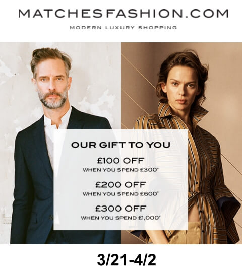 matchesfashion gift offer 20170321