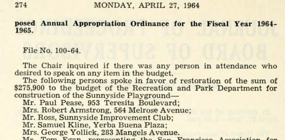 Sunnyside resisdents go before the Board of Supervisors to ask that funds for the playground be reinstated. Again. From the Journal of the Proceedings of the Board of Supervisors, 27 April 1964.