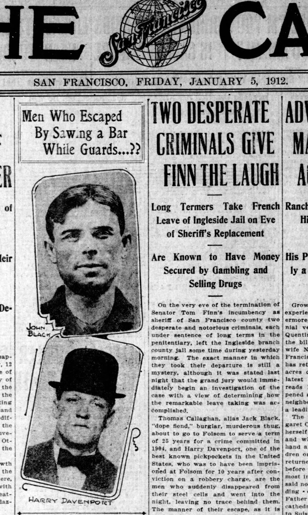 Jack Black and Harry Davenport escape Ingleside Jail. SF Call, 5 Jan 1912. Click for larger. https://sunnysidehistory.org/wp-content/uploads/2017/05/1912jan05-chron-p1-jack-black-escapes.jpg