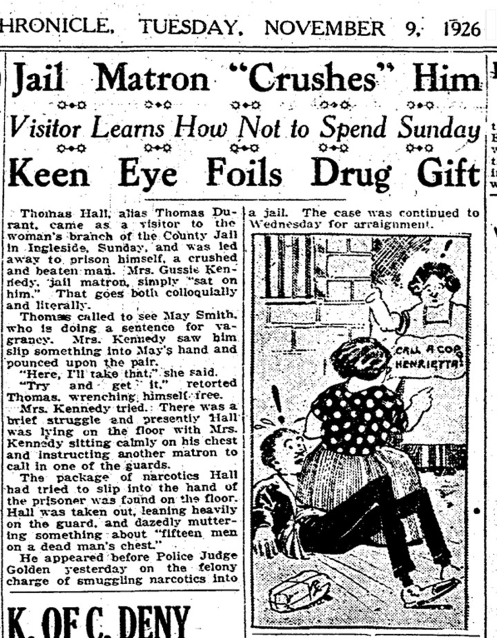 Matron Kennedy stops a drug drop in the women's jail. SF Chronicle, 9 Nov 1926.