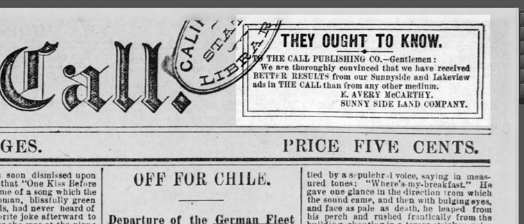 The San Francisco Call was especially helpful in the real estate campaign of the Sunnyside Land Company in the first couple of months. SF Call, top of the second section, 8 Jun 1891.