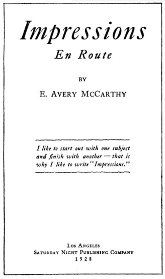 "1928. ""Impressions En Route"" a privately published travelogue by E Avery McCarthy."