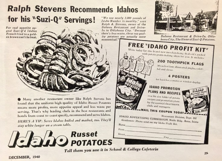 Ralph Stephens recommends Idaho potatoes for his Suzi-Qs. I don't know whether this drawing of his new curly fries is true-to-life. From the journal School and College Cafeteria, Dec 1940, p29. Image from IdahoPotatoes.com