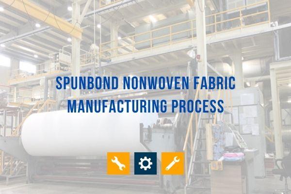 Spunbond Fabric Manufacturing Process