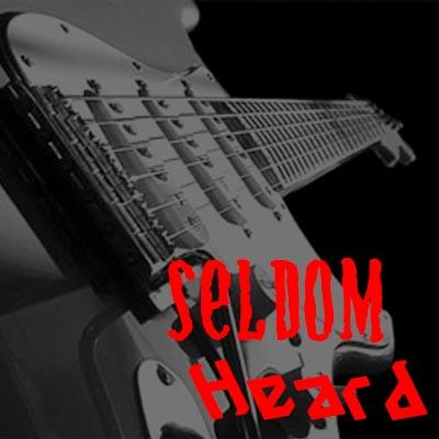 Seldom Heard