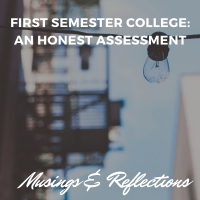 First Semester College: An Honest Assessment
