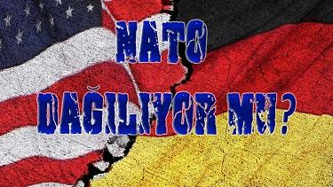 ABD-Almanya Çatışması NATO Dağılıyor mu?