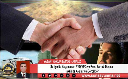 Suriye'de Yaşananlar, PYD/YPG ve Reza Zarrab Davası Hakkında Algılar ve Gerçekler