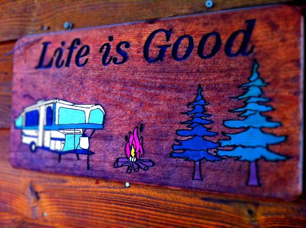 Life is Good - Wood burned photo with picture of RV and PineTrees