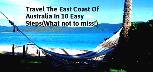 Travel The East Coast Of Australia In 10 Easy Steps(What not to miss!)