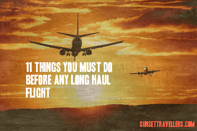 11 Things You Must Do Before Any Long Haul Flight