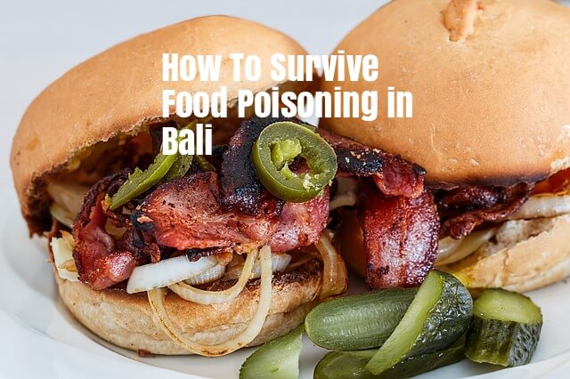 How To Survive Food Poisoning in Bali