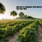 How NOT To Complete Farm Work Australia For 2nd Year WHV – Our Story
