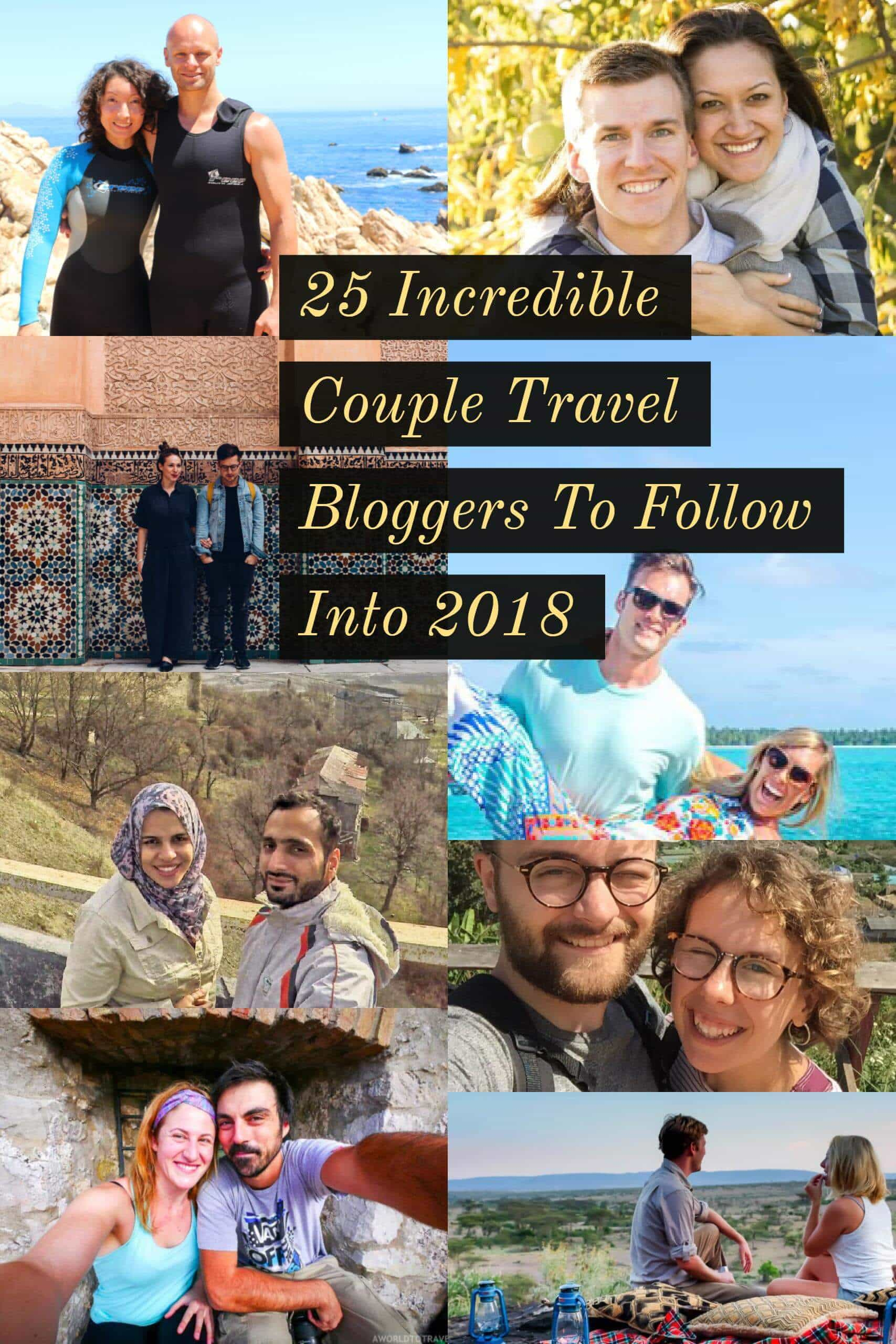 25 Incredible Couple Travel Bloggers To Follow Into 2018