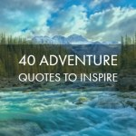 40 Adventure Quotes To Inspire