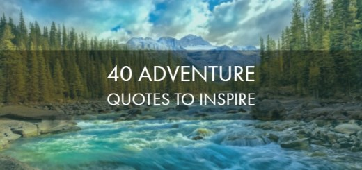 40 Best Inspiring Adventure Quotes Of All Time