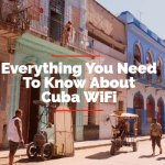 Everything You Need To Know About WiFi In Cuba 2018