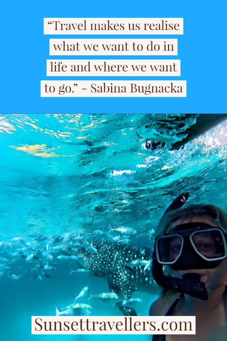 """Travel makes us realise what we want to do in life and where we want to go"""" - Travel quotes from Sabina."""