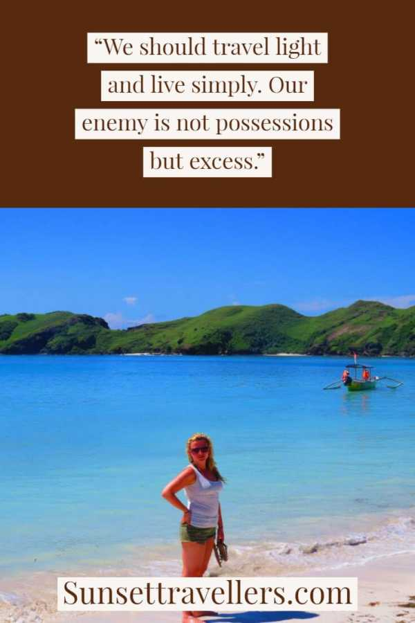 """Travel quotes - """"We should travel light and live simply. Our enemy is not possensions but excuses"""". Travel quotes to inspire"""