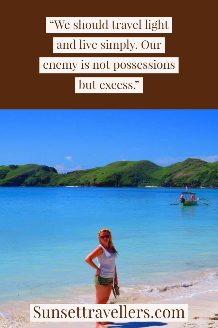 """Travel quotes: """"We should travel light and live simply. Our enemy is not possensions but excuses"""