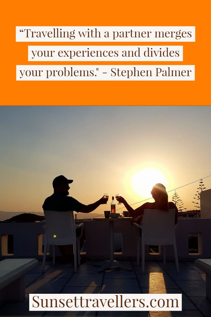 """""""Travelling with a partner merges your experiences and divides your problems"""" - Stephen Palmer insipring travel quote."""
