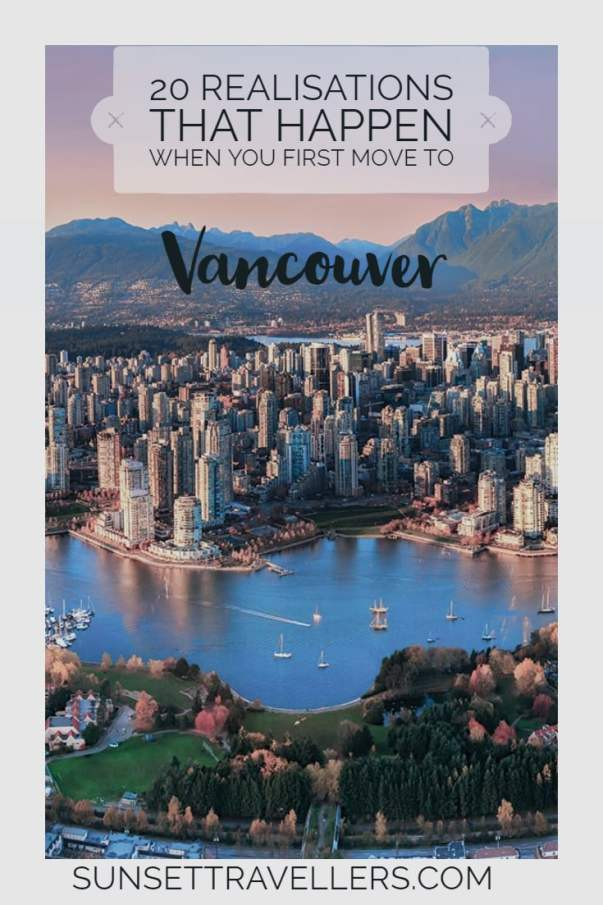 20 Realisations That Happen When You First Move To Vancouver