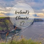 Ireland's Climate – Everything You Need To Know Before You Go