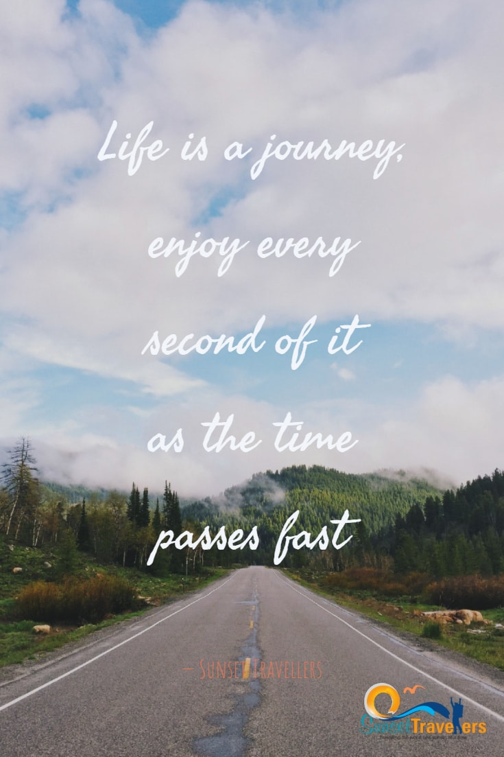 Life is a journey, enjoy every second of it as the time passes fast - Sunset Travellers