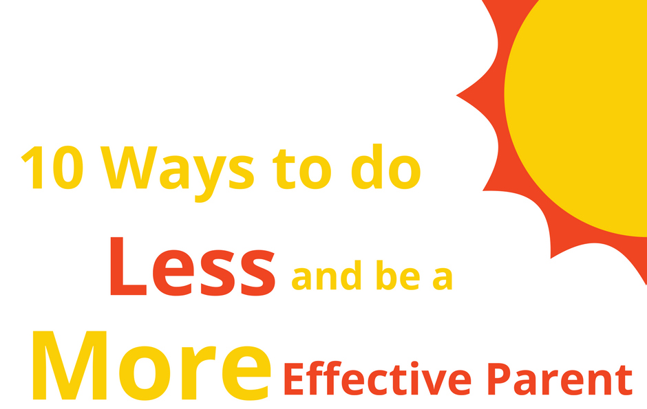 10 Ways to do less and be more effective