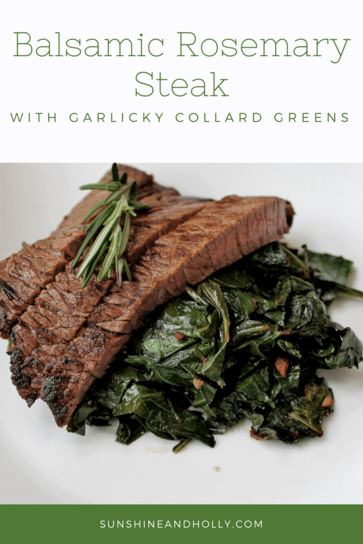 Balsamic Rosemary Steak Garlicky Collard Greens | sunshineandholly.com