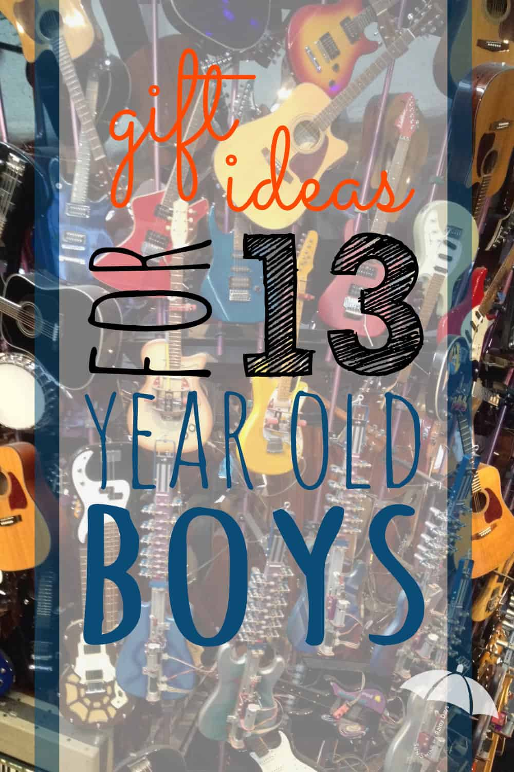 Gift Ideas For 13 Year Old Boys Sunshine And Rainy Days