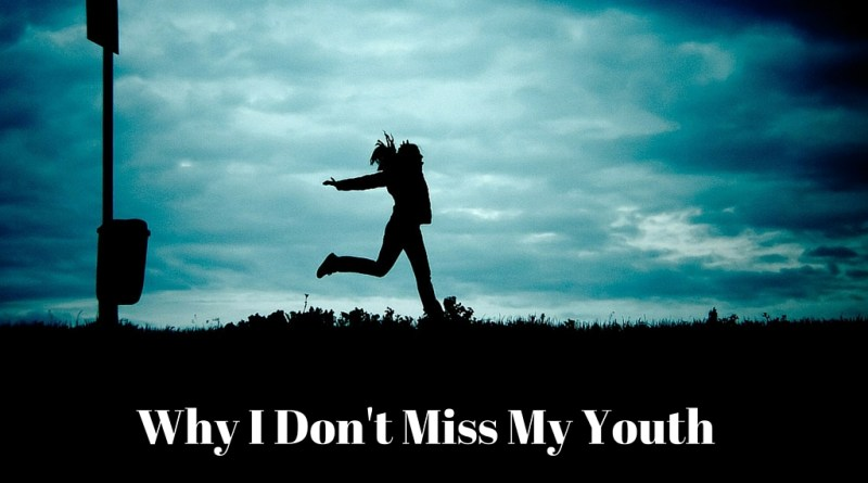 Why I Don't Miss My Youth (1)