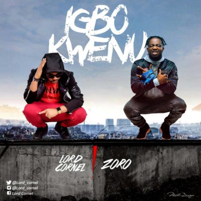 DOWNLOAD: Lord Cornel – Igbo Kwenu ft. Zoro (Audio)