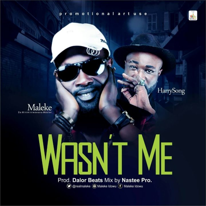 DOWNLOAD: Maleke Ft. Harrysong – Wasn't Me (Audio)