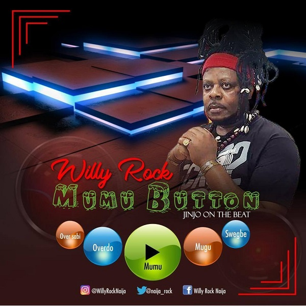 DOWNLOAD: Willy Rock _ Mumu Button prod. by Jinjo (Audio)